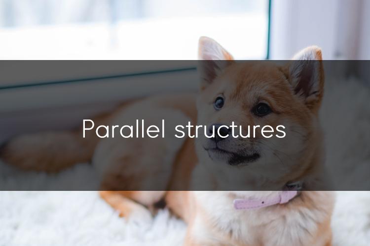 아이엘츠에 도움이 되는 문법:Parallel structures